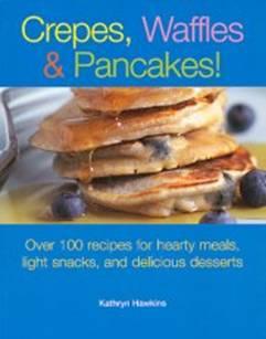 Crepes, Waffles, & Pancakes!